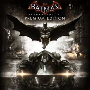 Batman: Arkham Knight Premium Edition Digital (código) / Ps4